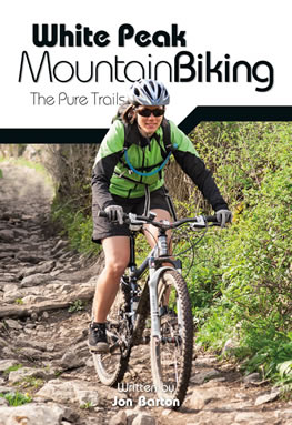 White Peak mountain biking routes guide by Jon Barton